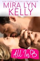 All In - A Moira McTark Re-release ebook by Mira Lyn Kelly