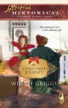 The Christmas Journey ebook by Winnie Griggs