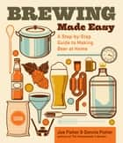 Brewing Made Easy, 2nd Edition ebook by Dennis Fisher,Joe Fisher