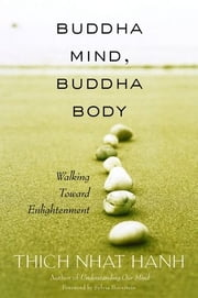 Buddha Mind, Buddha Body ebook by Hanh,Thich Nhat
