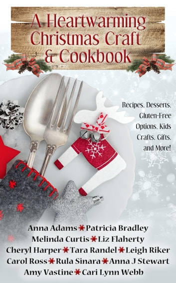A Heartwarming Christmas Craft & Cookbook ebook by Melinda Curtis,Anna J Stewart,Anna Adams
