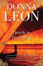 Quietly in Their Sleep ebook by Donna Leon