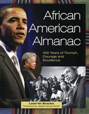 African American Almanac - 400 Years of Triumph, Courage and Excellence ebook by Lean'tin Bracks,Jessie Carney Smith