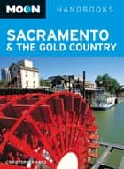 Moon Sacramento & the Gold Country ebook by Christopher Arns