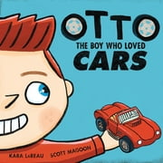Otto - The boy who loved cars ebook by Kara LaReau,Scott Magoon