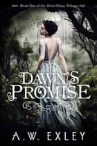 Dawn's Promise ebook by A.W. Exley