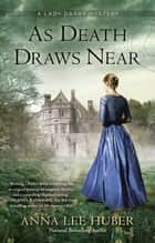 As Death Draws Near ebook by