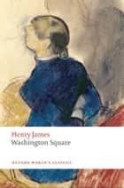 Washington Square ebook by Henry James, Adrian Poole