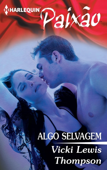 Algo selvagem ebook by Vicki Lewis Thompson