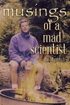 Musings of a Mad Scientist ebook by David Gretch