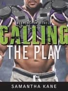 Calling the Play eBook by Samantha Kane