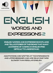English Words and Expressions 2 - American Vocabularies and Idioms for English as a Second Language Students, Children(Kids) and Young Adults ebook by Oldiees Publishing