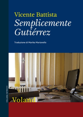 Semplicemente Gutiérrez eBook by Vicente Battista