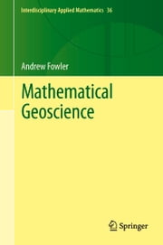 Mathematical Geoscience ebook by Andrew Fowler