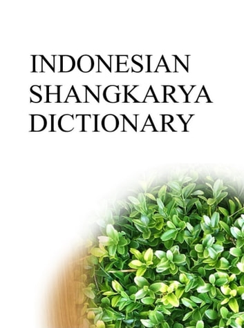 INDONESIAN SHANGKARYA DICTIONARY ebook by Remem Maat