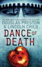 Dance of Death - An Agent Pendergast Novel eBook by Douglas Preston, Lincoln Child