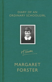 Diary of an Ordinary Schoolgirl ebook by Margaret Forster
