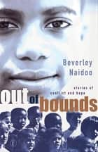 Out of Bounds ebook by Beverley Naidoo