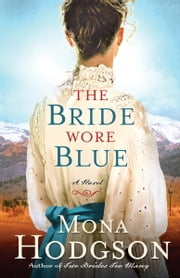 The Bride Wore Blue - A Novel ebook by Mona Hodgson
