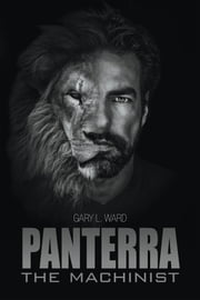 Panterra - The Machinist ebook by Gary L. Ward