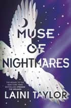 Muse of Nightmares ebook by Laini Taylor