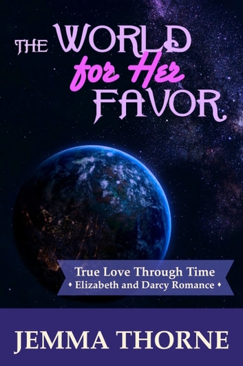 The World For Her Favor Ebook By Jemma Thorne 1230002324623