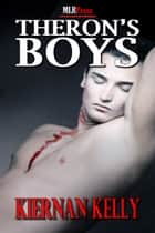 Theron's Boys ebook by Kiernan Kelly