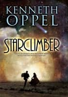 Starclimber ebook by Kenneth Oppel