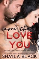 More Than Love You ebook by
