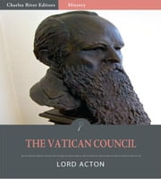 The Vatican Council ebook by Lord Acton