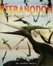 Pteranodon: The Giant of the Sky ebook by West, David