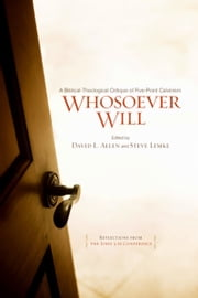 Whosoever Will ebook by David L. Allen,Steve W Lemke