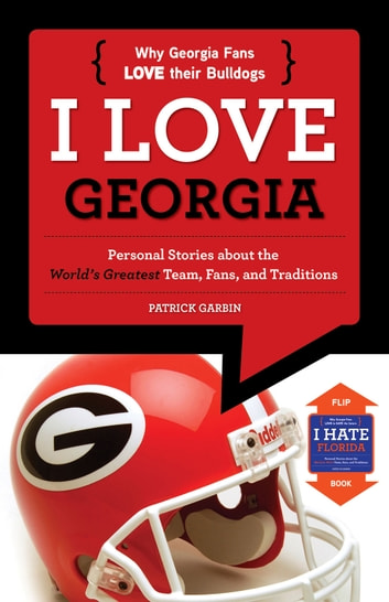 I Love Georgia/I Hate Florida ebook by Patrick Garbin