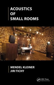 Acoustics of Small Rooms ebook by Kleiner, Mendel