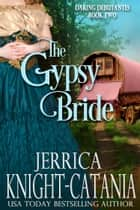 The Gypsy Bride (Daring Debutantes, Book 2) ebook by