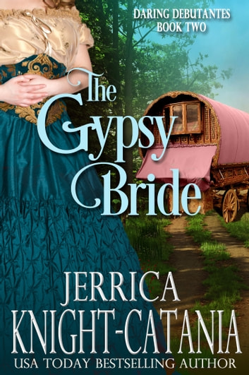 The Gypsy Bride (Daring Debutantes, Book 2) ebook by Jerrica Knight-Catania