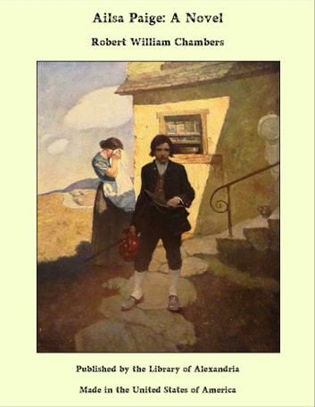 Ailsa Paige: A Novel ebook by Robert William Chambers