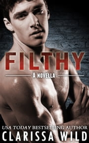 Filthy (New Adult Romance) - #3 Fierce Series ebook by Clarissa Wild