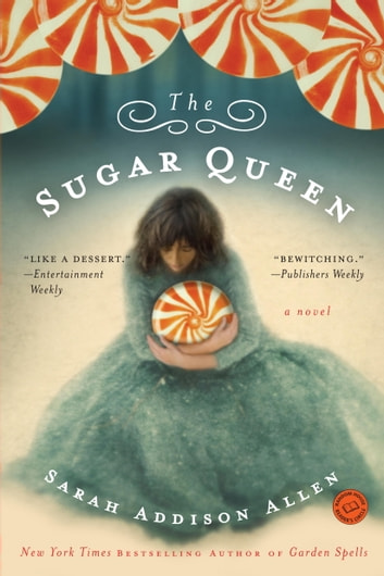 The Sugar Queen - A Novel ebook by Sarah Addison Allen