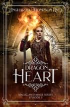 Dragon Heart ebook by Angharad Thompson Rees