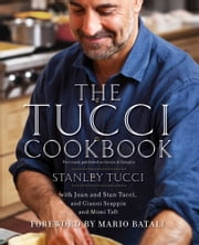 The Tucci Cookbook ebook by Stanley Tucci,Francesco Tonelli