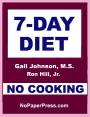 7-Day No-Cooking Diet ebook by Gail Johnson,Ron Hill, Jr