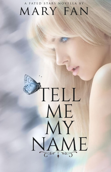 Tell Me My Name - Fated Stars ebook by Mary Fan