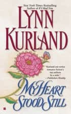 My Heart Stood Still ebook by Lynn Kurland
