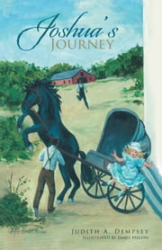 Joshua's Journey ebook by Judith A. Dempsey,James Melvin