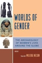 Worlds of Gender ebook by Sarah Milledge Nelson