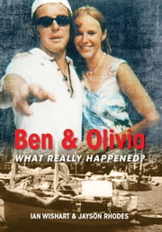 Ben & Olivia - What Really Happened? ebook by Ian Wishart