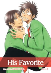 His Favorite, Vol. 5 (Yaoi Manga) ebook by Suzuki Tanaka