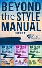 Beyond the Style Manual Bundle #1 ebook by Laura E. Koons, Stefanie Spangler Buswell, Kris James