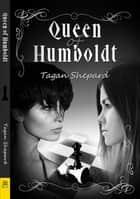 Queen of Humbolt ebook by Tagan Shepard
